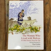 The Woman who lived with Wolves & Other Stories from the Tipi