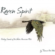 Raven Spirit - Healing Sounds of the Native American Flutes